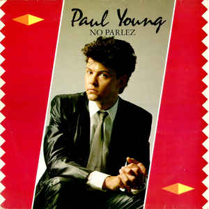 Paul Young - No Parlez 1983 CBS 2552