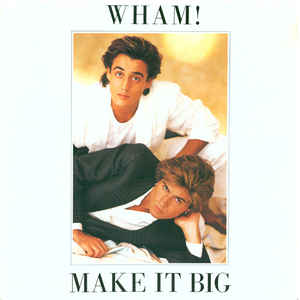 Wham - Make It Big 1984 Epic 86311