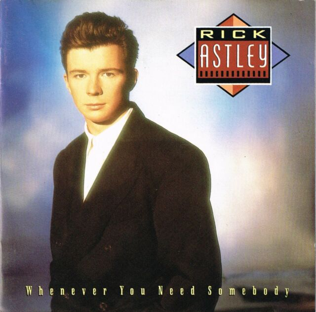 Rick Astley - Whenever You Need Some