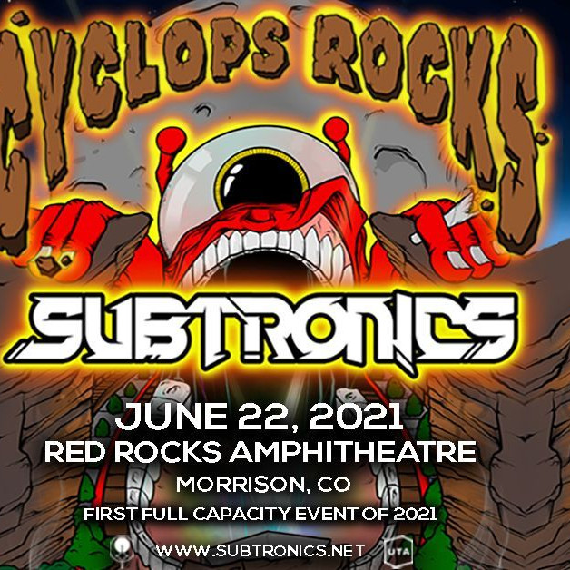 Subtronics - Tues, June 22