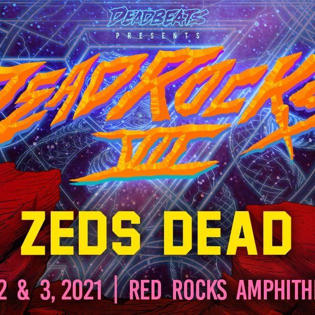 Zeds Dead - Sat, July 3