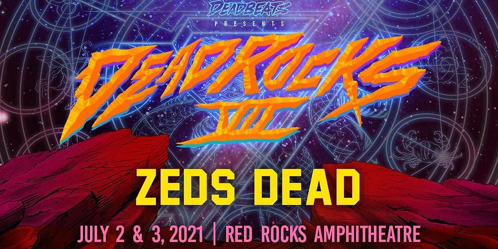Zeds Dead - Fri, July 2