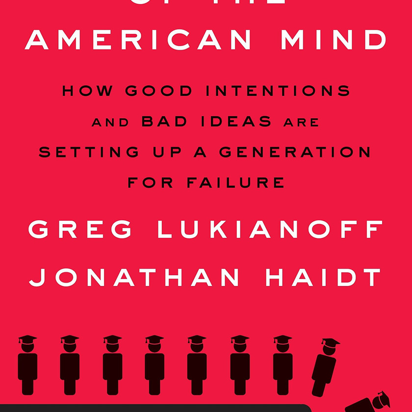 The Coddling of the American Mind by Lukianoff and Haidt