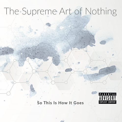 So This Is How It Goes debut CD album by The Supreme Art Of Nothing