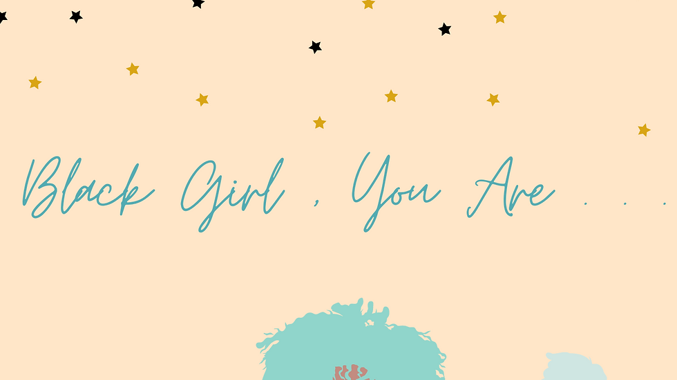 """""""Black Girl, You Are."""" Hardcover Book"""