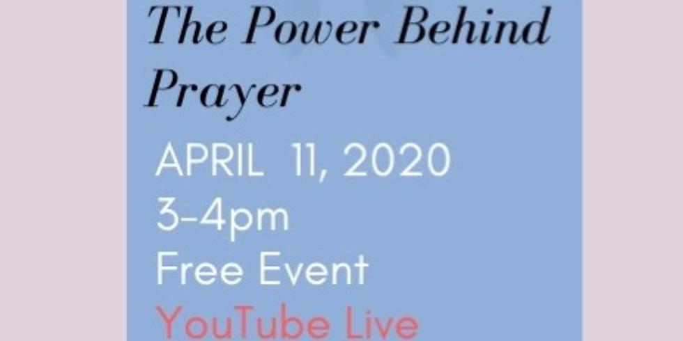 The Power Behind Prayer