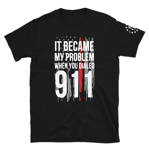 It Became My Problem When You Dialed 911 Firefighters
