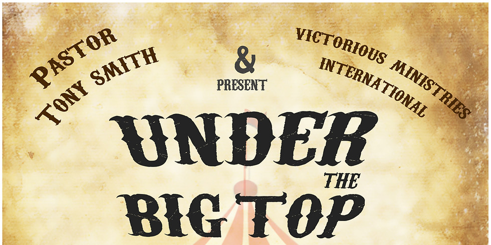 Under The Big TOP!