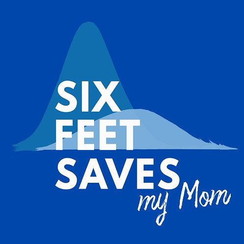 """Women's Boxy Tee- """"Six Feet Saves My Mom"""""""