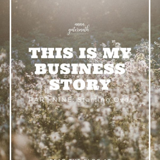 This is My Business Story, Part 9: Starting Over
