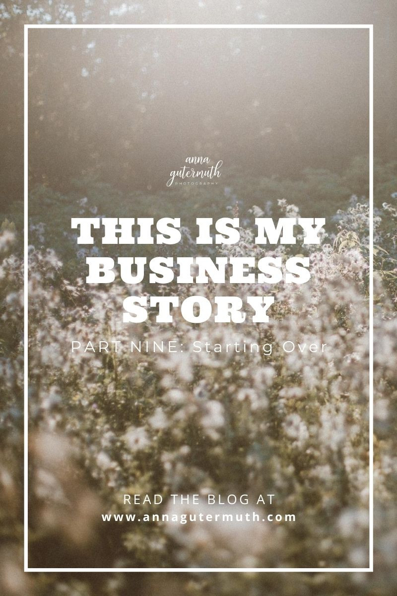 This is My Business Story, Part 9: Starting Over by Anna Gutermuth Photography