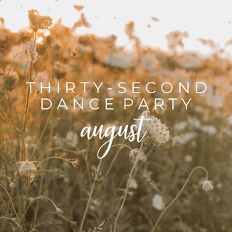 30-Second Dance Party: August | Wisconsin Lifestyle Photography | Playlist