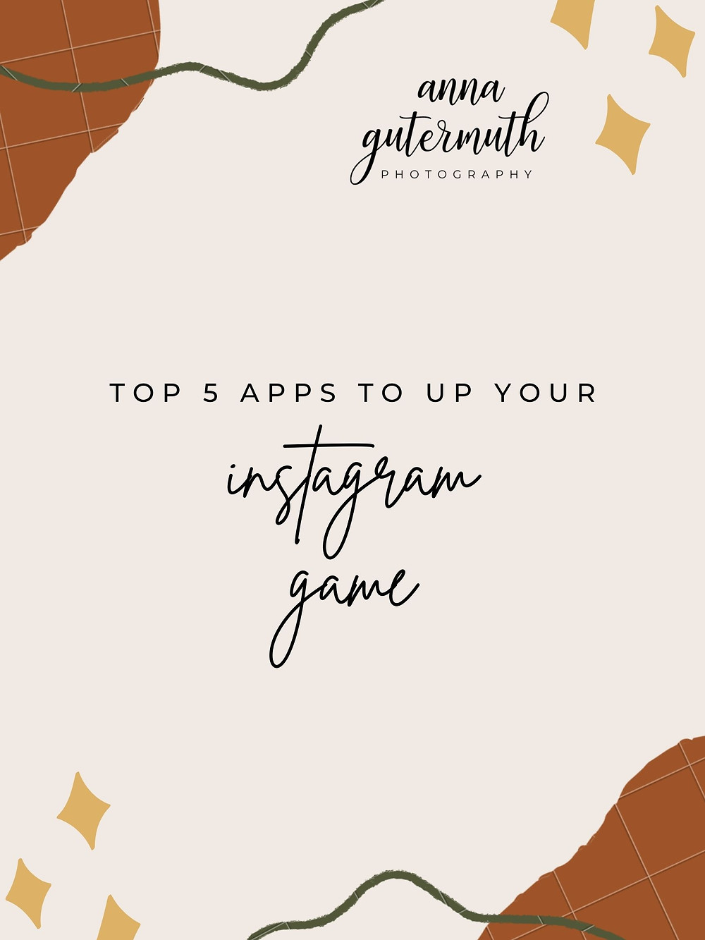 The Top Five 5 Must Have Apps for Instagram by Anna Gutermuth Photography