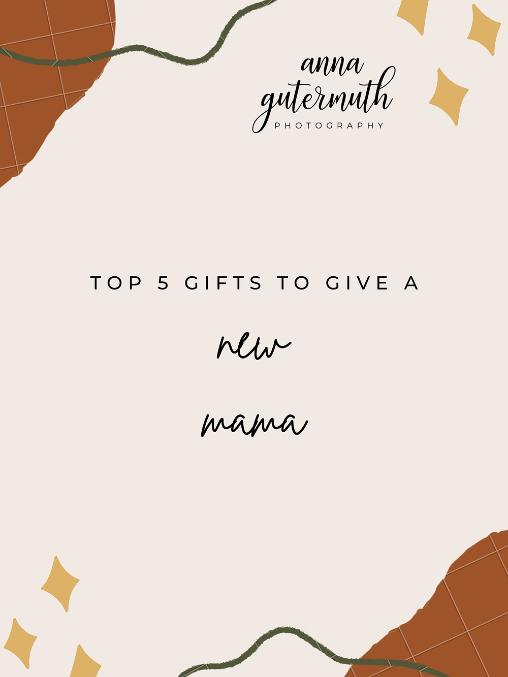 Top 5 Gifts to Give to a New Mama by Anna Gutermuth Photography