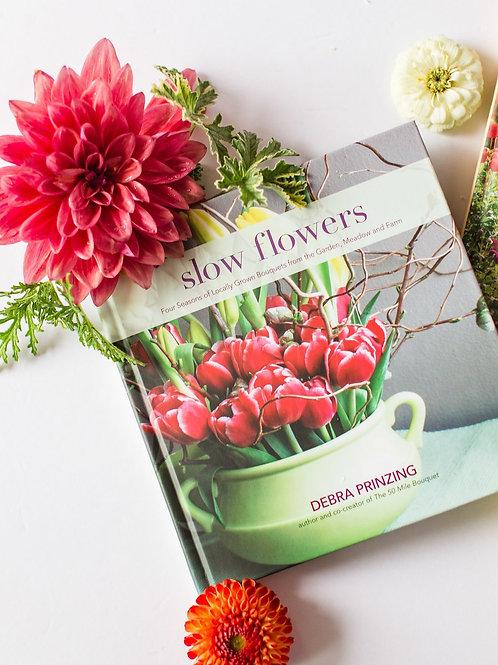 Slow Flowers (signed by author Debra Prinzing)
