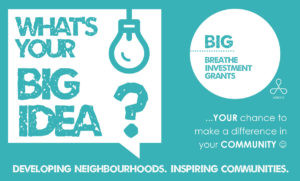 What's Your Big Idea ? - Cash Available For Your Community