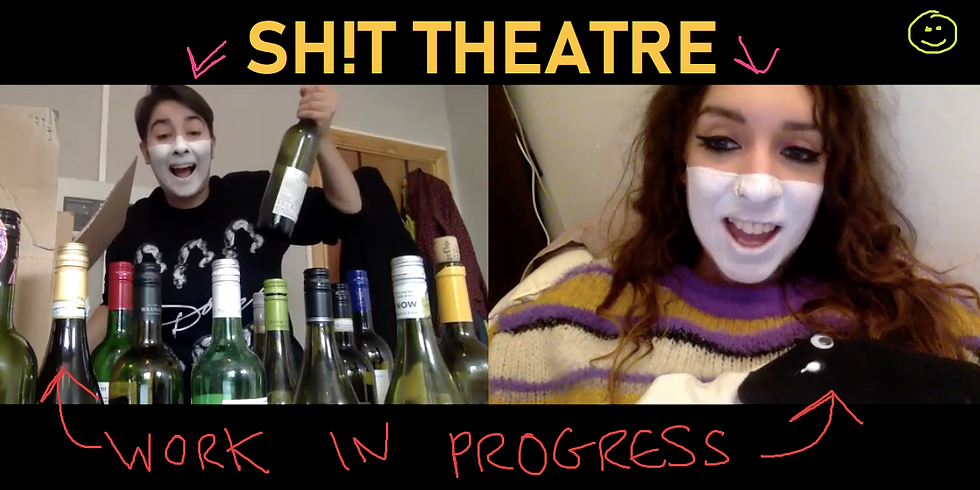 Sh!t Theatre: Work in Progress