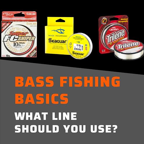 Bass Fishing Basics - What Line to Choose