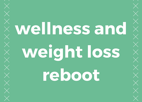 Wellness and Weight Loss Reboot