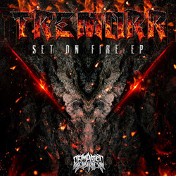 Tremorr - Set On Fire EP