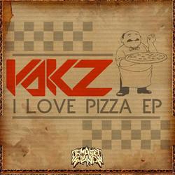 Yakz - I Love Pizza EP