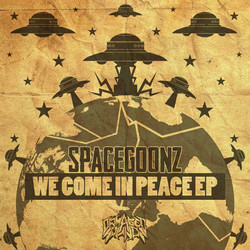 Spacegoonz - We Come In Peace EP