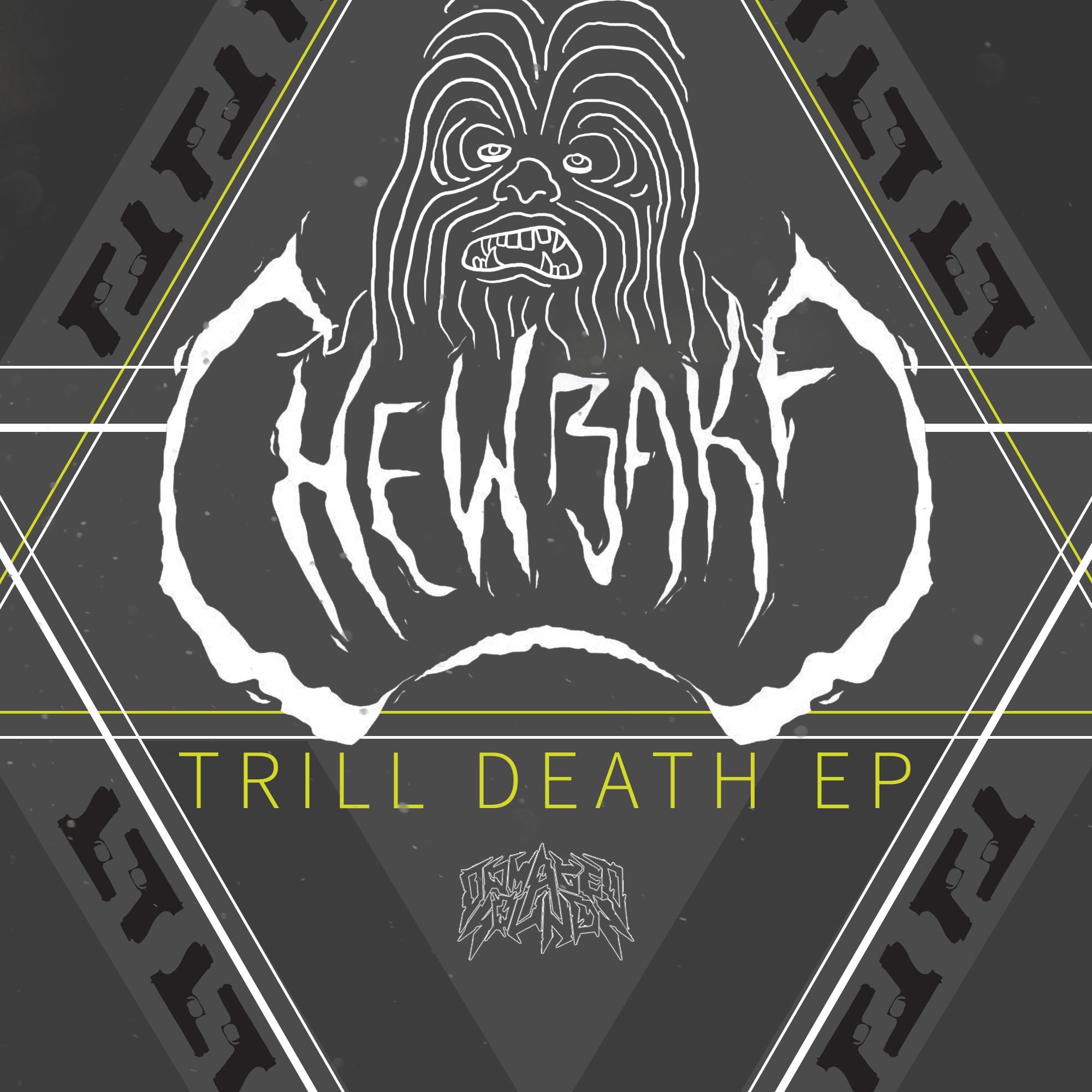 Chewbaka - Trill Death EP