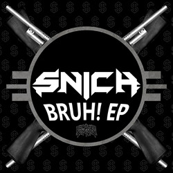 Snich - Bruh! EP