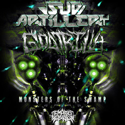 Sub Artillery x Godtrilla - Monsters Of The Swamp