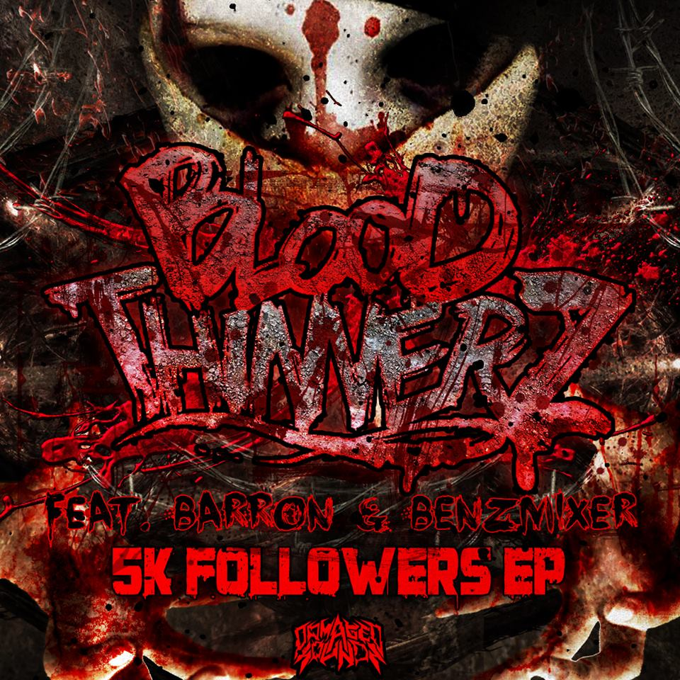 Bloodthinnerz - 5k SC Followers EP