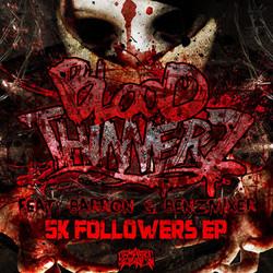 Bloodthinnerz - 5k SC Followers EP