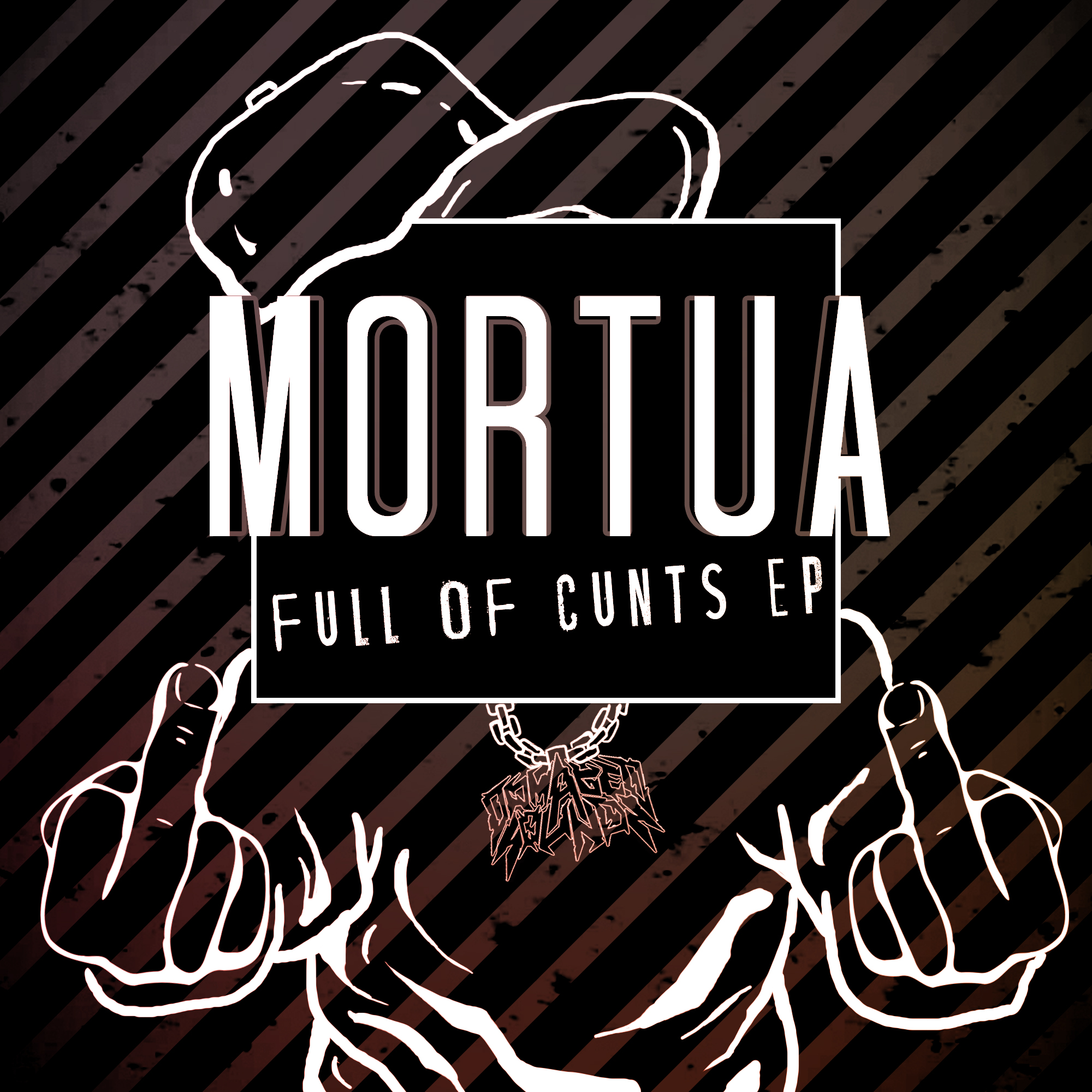 Mortua - Full of Cunts EP