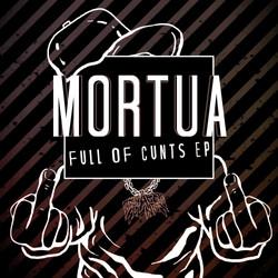 Mortua - Full of Cunts EP