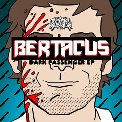 Bertacus - Dark Passenger EP