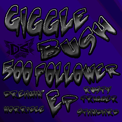 Giggle Bush - 500 Followers EP