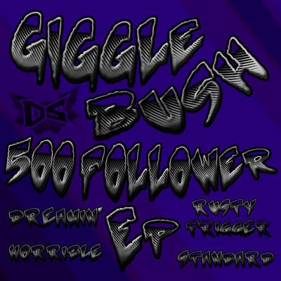 Giggle Bush - 500 Followers EP