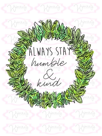 Digital Always Stay Humble and Kind Download