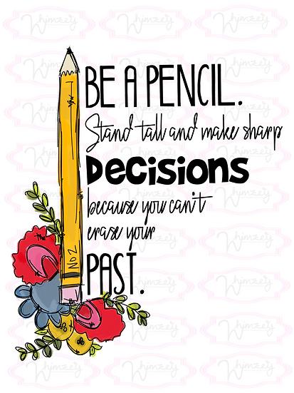 Be a Pencil