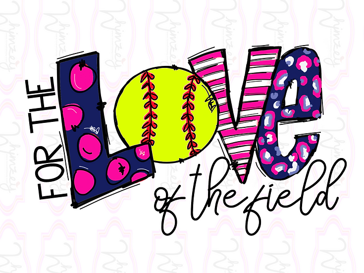 For the Love of the Field- Softball- Pink- Baseball Download