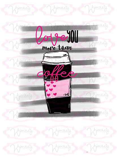 Love you more than coffee download
