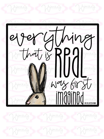 Everything that is real..