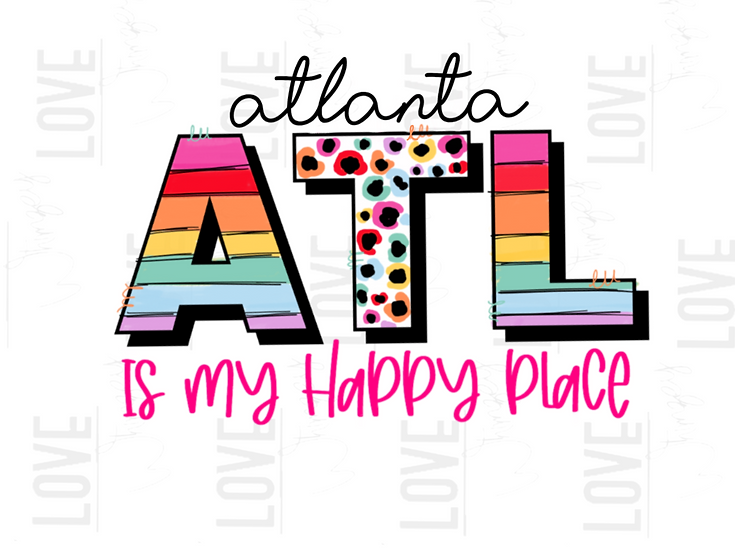 ATL is my happy Place ( customize )
