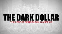 The Dark Dollar
