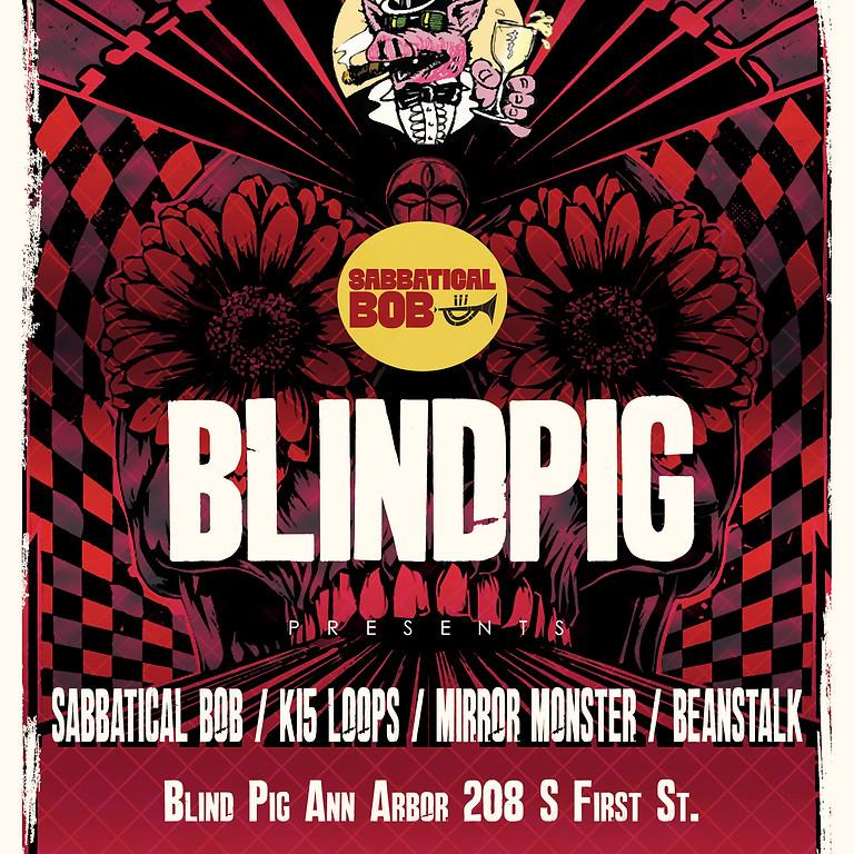 Sabbatical Bob, Ki5, Mirrormonster, Beanstalk @ Blind Pig