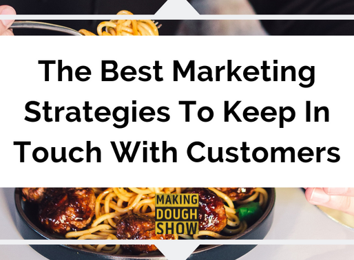 The Best Marketing Strategies To Keep In Touch With Customers