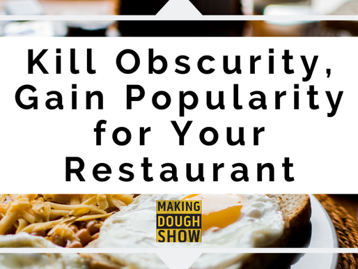 Kill Obscurity, Gain Popularity for Your Restaurant