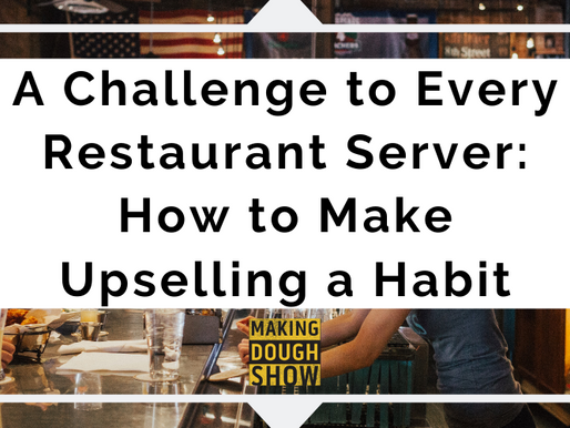 A Challenge to Every Restaurant Server: How to Make Upselling a Habit