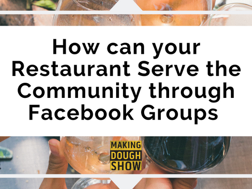 How can your Restaurant Serve the Community through Facebook Groups
