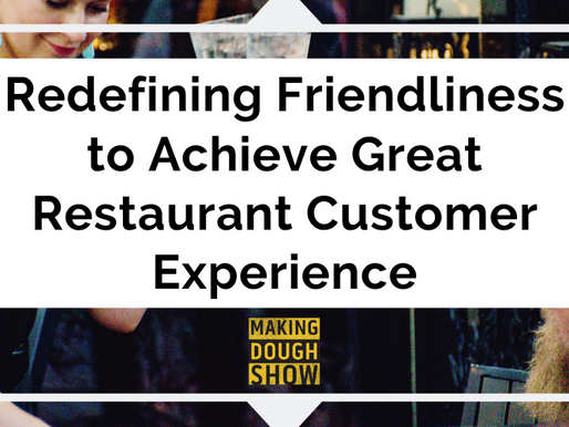 Redefining Friendliness to Achieve Great Restaurant Customer Experience