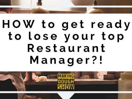 HOW to get ready to lose your top Restaurant Manager?!